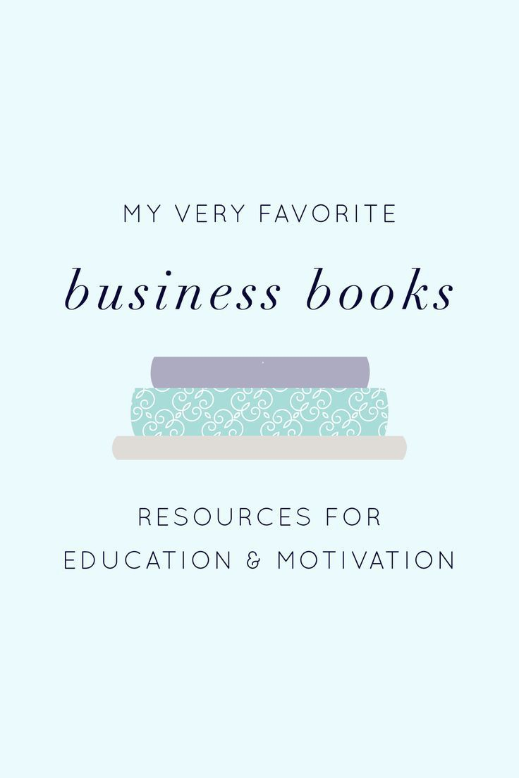 My Very Favorite Business Books: Resources For Education + Motivation  A  List Of Books