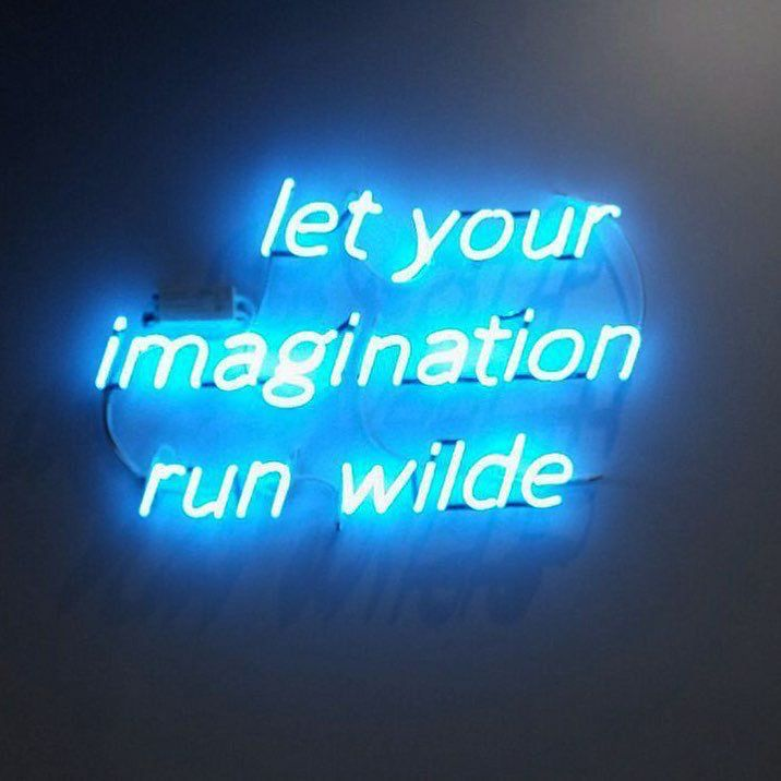 Let Your Imagination Run Wilde Neon Signs Pinterest