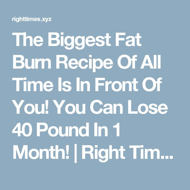 The Biggest Fat Burn Recipe Of All Time Is In Front Of You! You Can Lose 40 Pound In 1 Month!  |  Right Time To Act