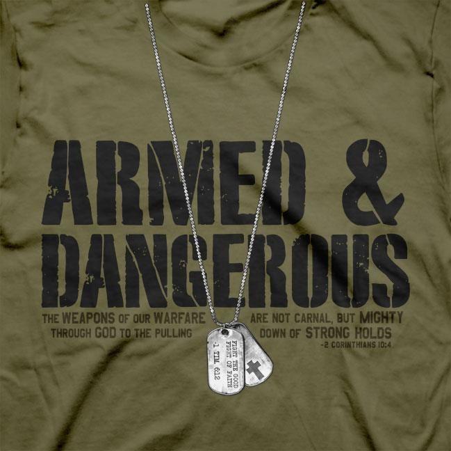 Armed & Dangerous - Christian T-Shirt - Dog Tags