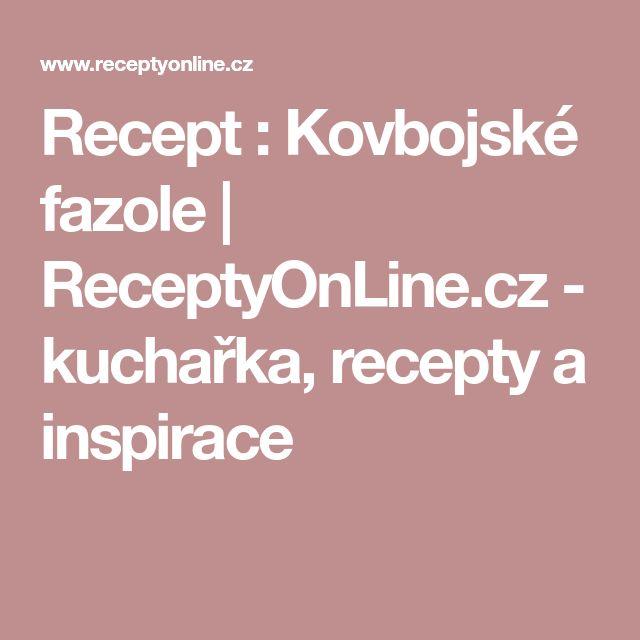 Recept : Kovbojské fazole   ReceptyOnLine.cz - kuchařka, recepty a inspirace