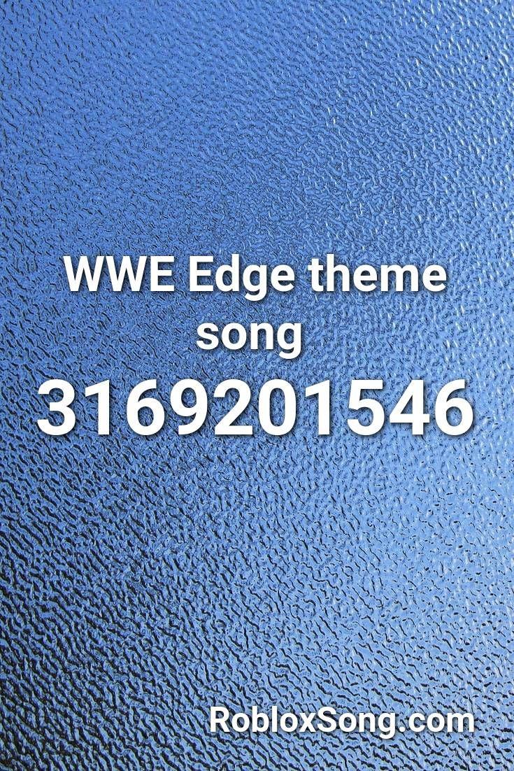 Wwe Edge Theme Song Roblox ID Roblox Music Codes in 2020