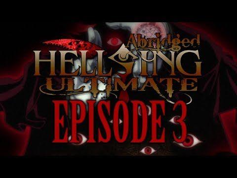 *TFS* Hellsing Ultimate Abridged Episode 3 (+playlist)
