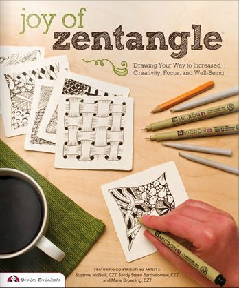 Joy of Zentangle Drawing Your Way to Increased Creativity, Focus and Well-Being