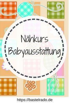 Hier lernen Sie Woche für Woche, wie Sie Ihre eigene Babyausstattung nähen.   – Kinder/Geburt