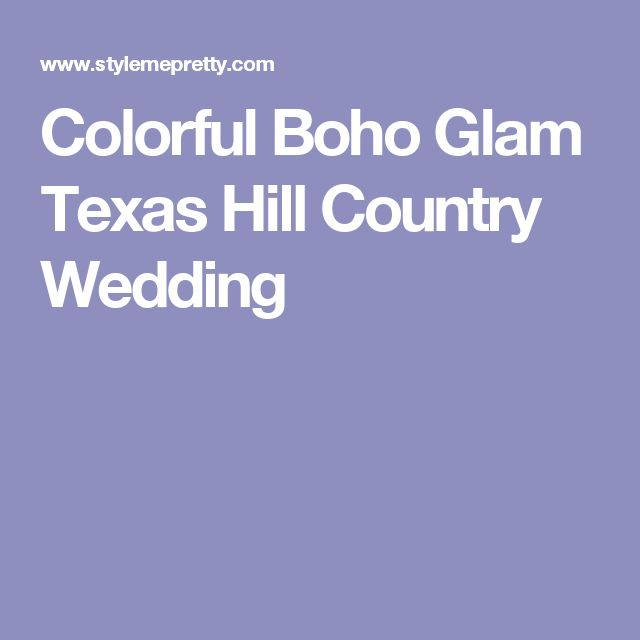 Colorful Boho Glam Texas Hill Country Wedding