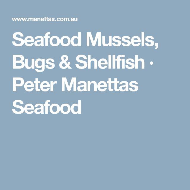 Seafood Mussels, Bugs & Shellfish · Peter Manettas Seafood