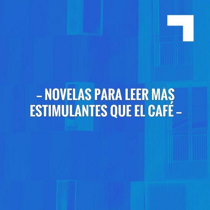 Novelas para leer más estimulantes que el café https://ponunlibroentuvida.com/novelas-para-leer-mas-estimulantes-que-el-cafe/?utm_campaign=crowdfire&utm_content=crowdfire&utm_medium=social&utm_source=pinterest