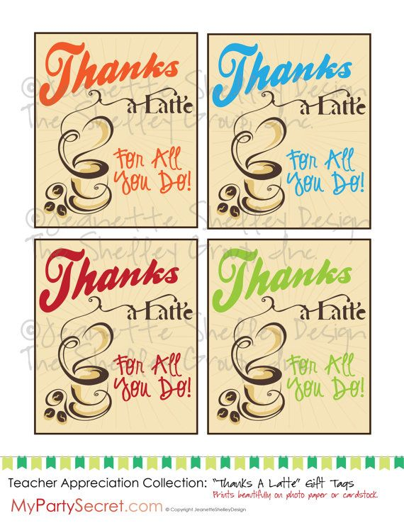 "Free Printable Favor Tags for teachers | ... ... DIY Printable Teacher Appreciation ""Thanks A Latte"" Gift Tags"