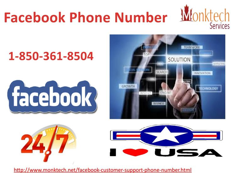 Sans toll Facebook Phone Number office 1-850-361-8504 Our Facebook Phone Number manages following issues:- • Network related issues. • Security related issues. • Images and video transferring issues. Dial our helpline number 1-850-361-8504 right now and our tech group deals with your Facebook account. For more information: http://www.monktech.net/facebook-customer-support-phone-number.html