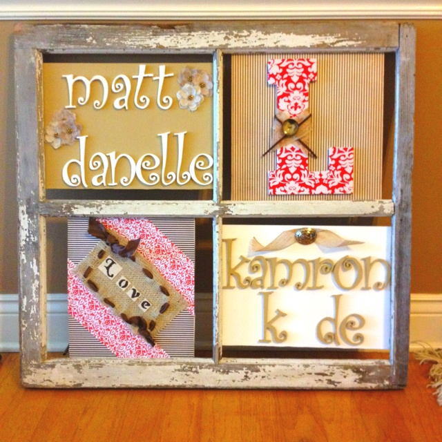 "Old window frame...waiting on an ""a"" for kade"