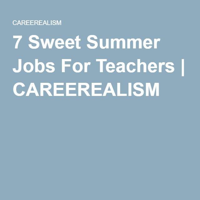 7 Sweet Summer Jobs For Teachers   CAREEREALISM