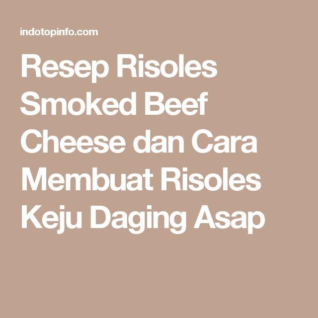 Resep Risoles Smoked Beef Cheese dan Cara Membuat Risoles Keju Daging Asap