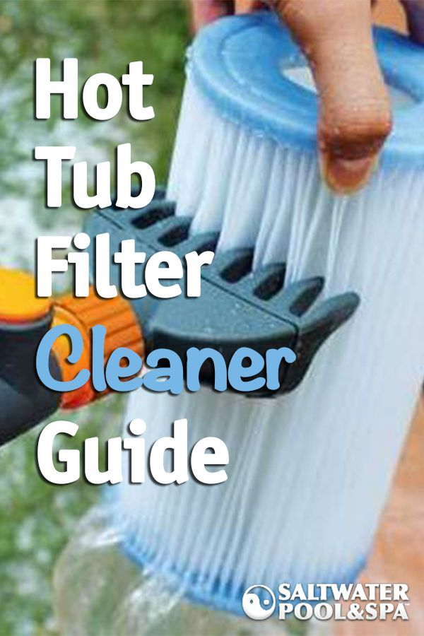A Hot Tub Filter Cleaner Guide Used As Part Of Your Maintenance