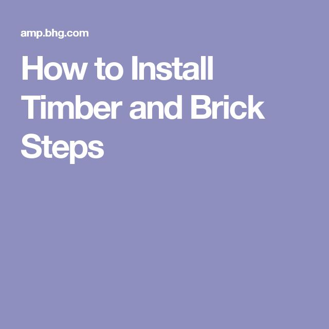 Cute How to Install Timber and Brick Steps