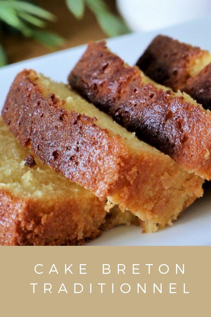 Cake Breton Traditionnel Recette Gateau Breton Recette Gateau Rapide Recette Cake Sucré