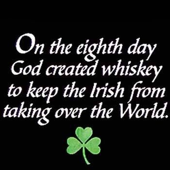 Too funny!  Too bad it must have worked.  I am not sure a world ruled by the Irish would be bad.