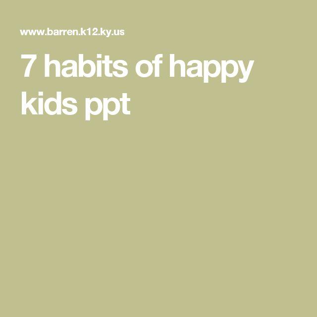 7 habits of happy kids ppt