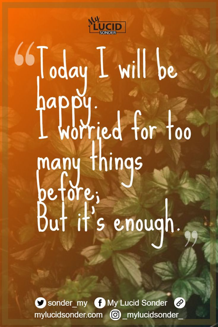 Today I will be happy! in 5  Life quotes, I am happy, Best poems