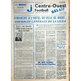 Centre Ouest Football Relais N° 885 Du 22/06/1967 - Niort / Assemblee Generale De La Ligue - Les Poules Du Cfa 1967 -68 - Coupe Nationale Au Credit Agricole D'angouleme
