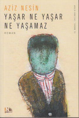 Yasar Ne Yasar Ne Yasamaz - Aziz Nesin http://www.idefix.com/kitap/yasar-ne-yasar-ne-yasamaz-aziz-nesin/tanim.asp