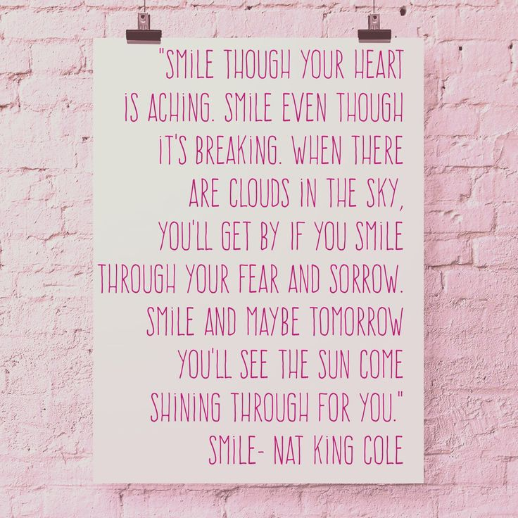 Smile though your heart is aching-- smile Nat King Cole