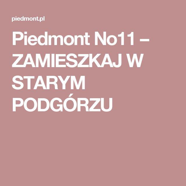 Piedmont No11 – ZAMIESZKAJ W STARYM PODGÓRZU