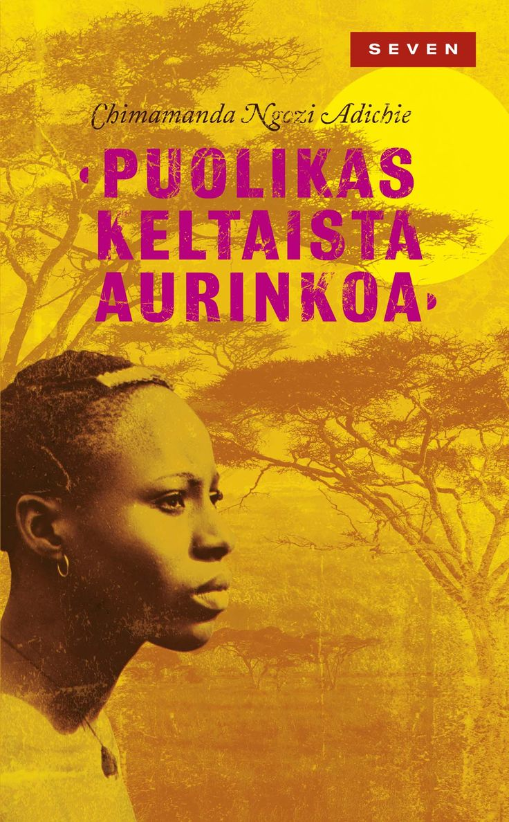 Title: Puolikas keltaista aurinkoa | Author: Chimamanda Ngozi Adichie | Designer: Emmi Kyytsönen