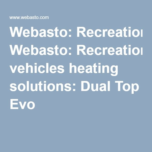 Webasto:Recreational vehicles heating solutions: Dual Top Evo