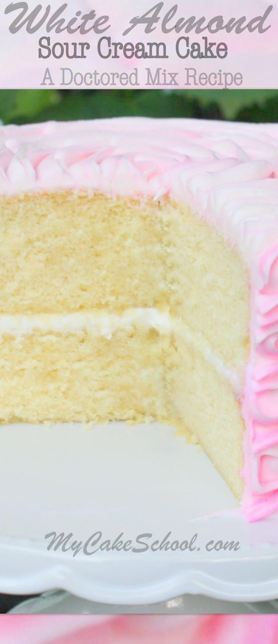 Delicious White Almond Sour Cream Cake Recipe- A Doctored Cake Mix.