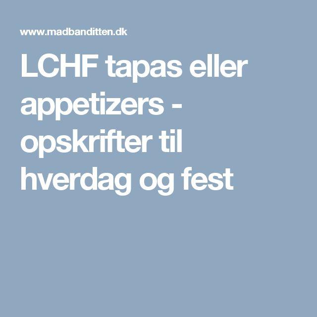 LCHF tapas eller appetizers - opskrifter til hverdag og fest