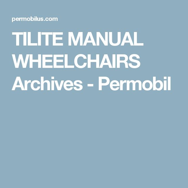 TILITE MANUAL WHEELCHAIRS Archives - Permobil
