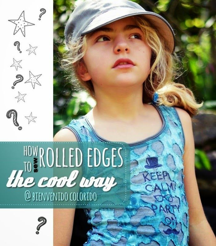 bienvenido colorido: Tutorial - How To Sew: Rolled Edges ...the cool way.