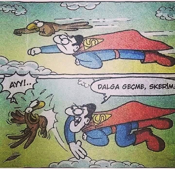 #dalga #geçme #fukerim #sex #superman #süpermen #süperman #zuppeman #yah #şok gusel oluyo sefios bis :P