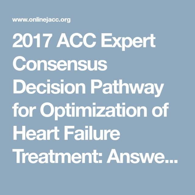 2017 ACC Expert Consensus Decision Pathway for Optimization of Heart Failure Treatment: Answers to 10 Pivotal Issues About Heart Failure With Reduced Ejection Fraction | JACC: Journal of the American College of Cardiology