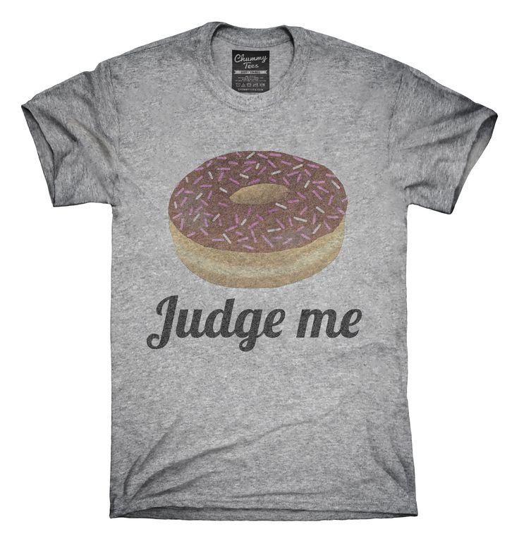 Donut Judge Me T-Shirts, Hoodies, Tank Tops