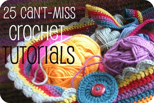 round-up of 25 super awesome crochet tutorials from around the web.