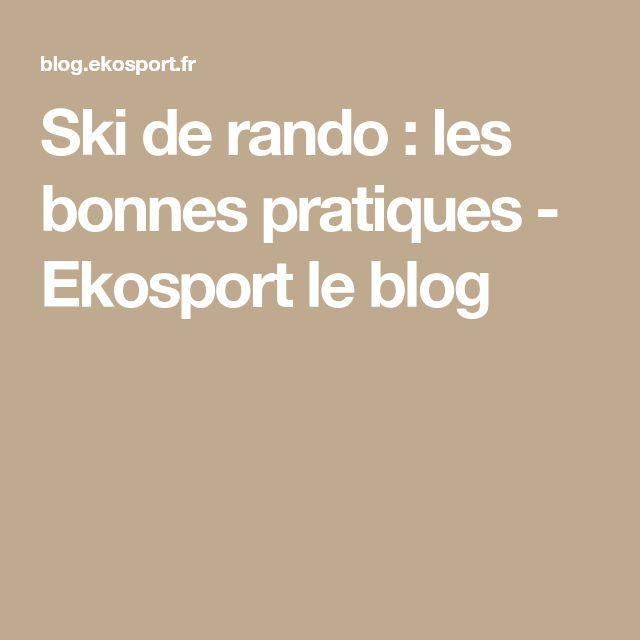 Ski de rando : les bonnes pratiques - Ekosport le blog