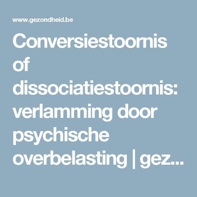 Conversiestoornis of dissociatiestoornis: verlamming door psychische overbelasting | gezondheid.be