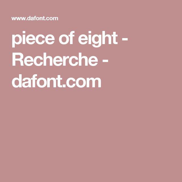 piece of eight - Recherche - dafont.com