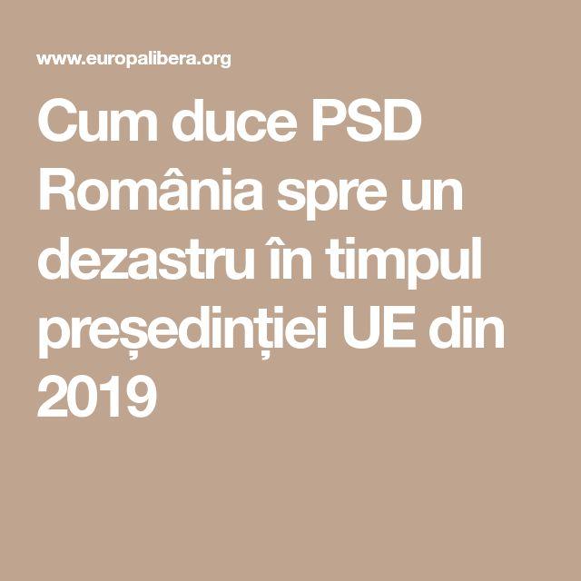 Cum duce PSD România spre un dezastru în timpul președinției UE din 2019