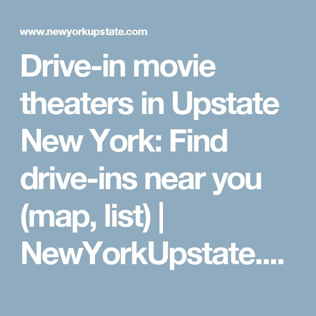 Drive-in movie theaters in Upstate New York: Find drive-ins near you (map, list) |       NewYorkUpstate.com