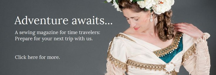 Adventure awaits... YWU is the sewing magazine for time travelers. Click here for more.
