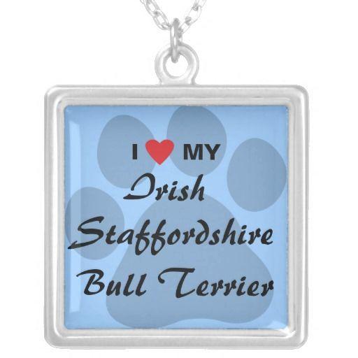 I Love My Irish Staffordshire Bull Terrier Custom Jewelry