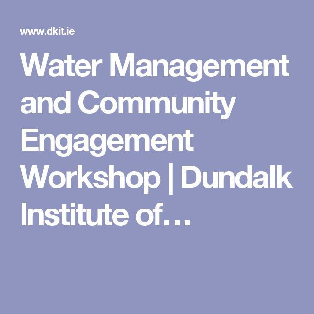 Water Management and Community Engagement Workshop | Dundalk Institute of…