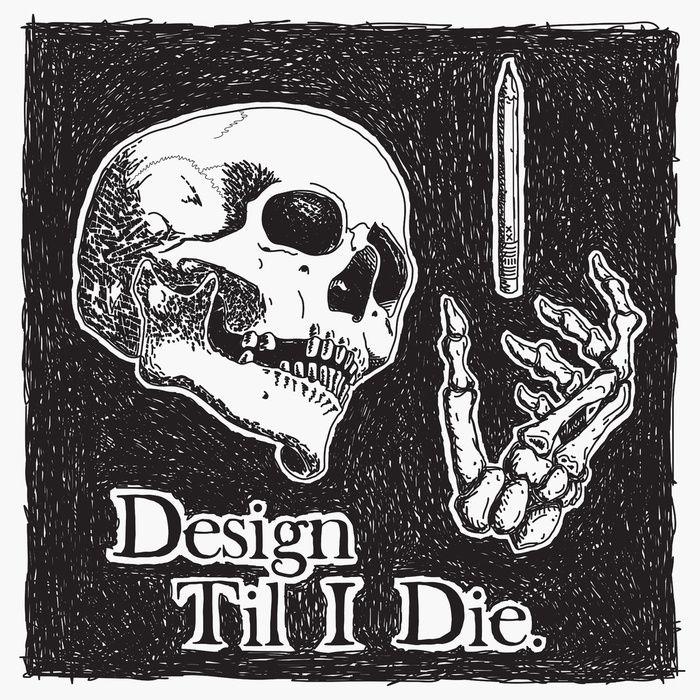 """Design Til I Die"" Art Print by Parallelish on Society6."
