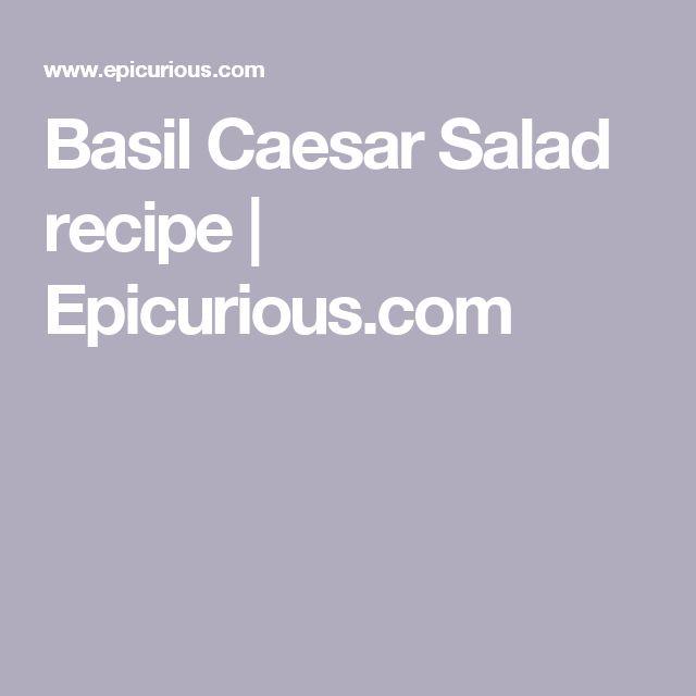 Basil Caesar Salad recipe   Epicurious.com