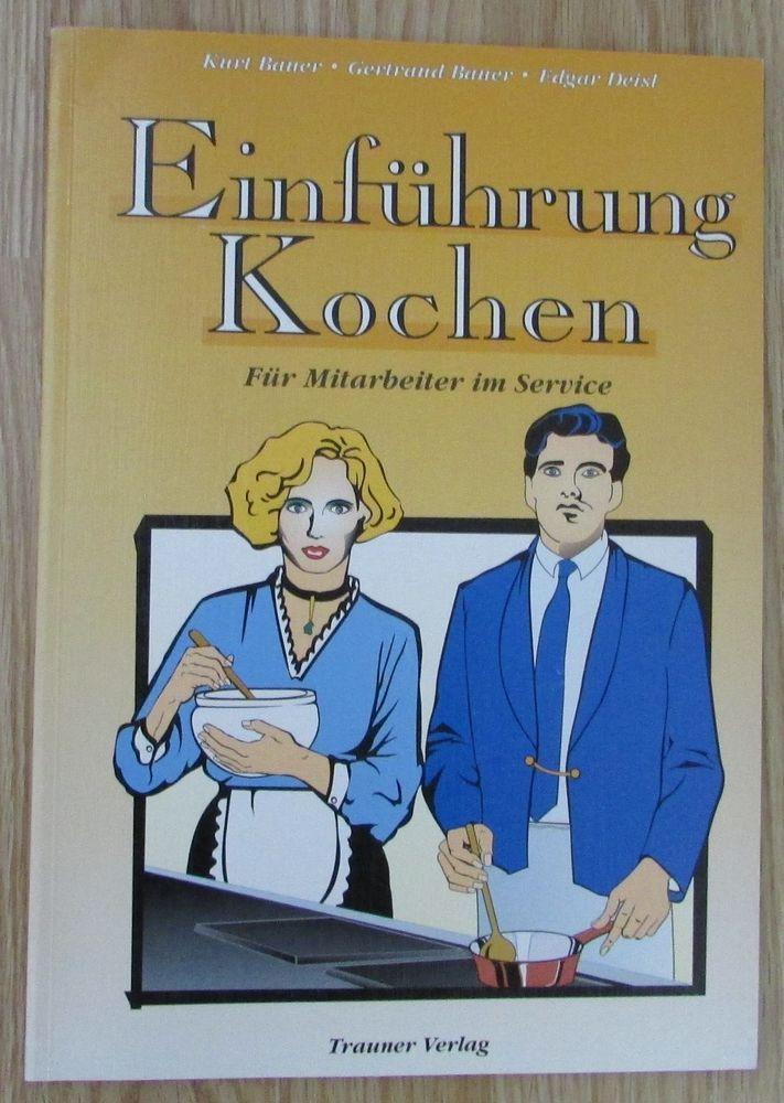 Einführung Kochen * Für Mitarbeiter im Service * Bauer Diesl Trauner Verlag 1997