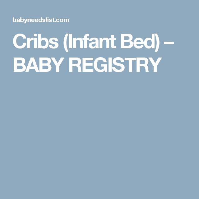 Cribs (Infant Bed) – BABY REGISTRY
