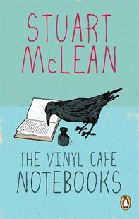The Vinyl Cafe Notebooks by Stuart McLean